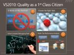 vs2010 quality as a 1 st class citizen