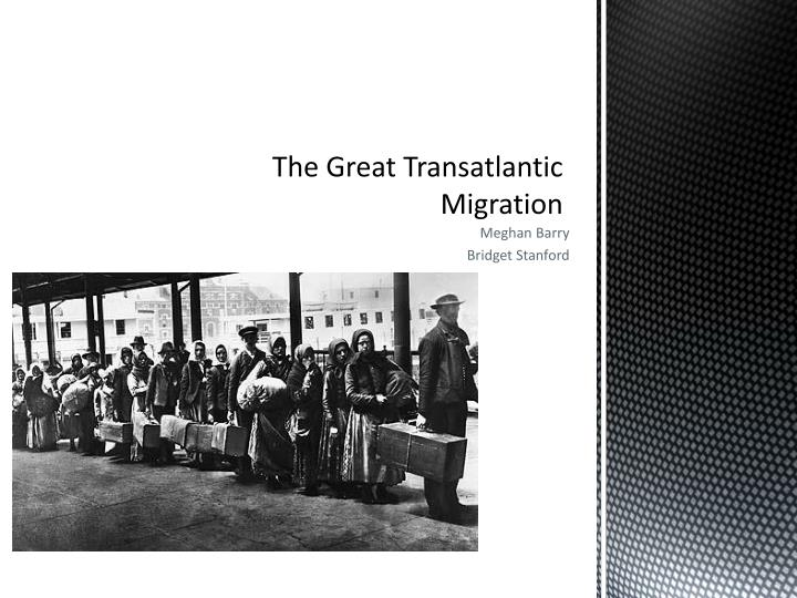 the great transatlantic migration n.