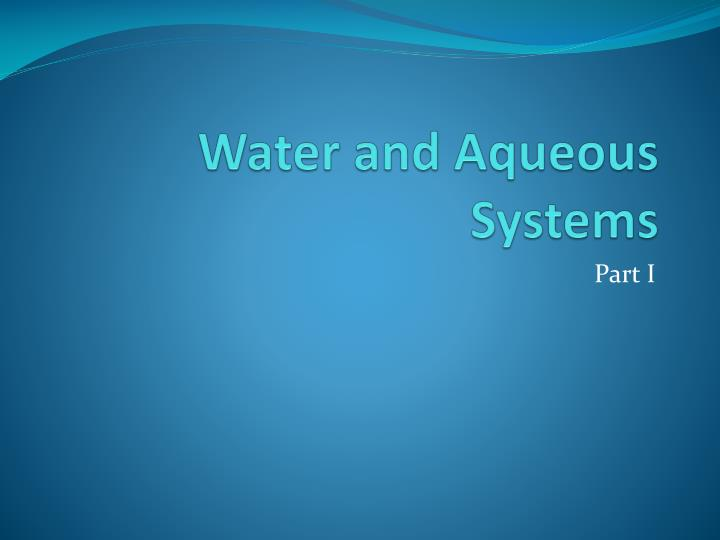 water and aqueous systems n.