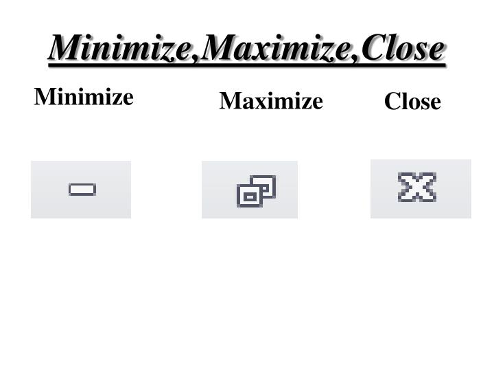 Minimize,Maximize,Close