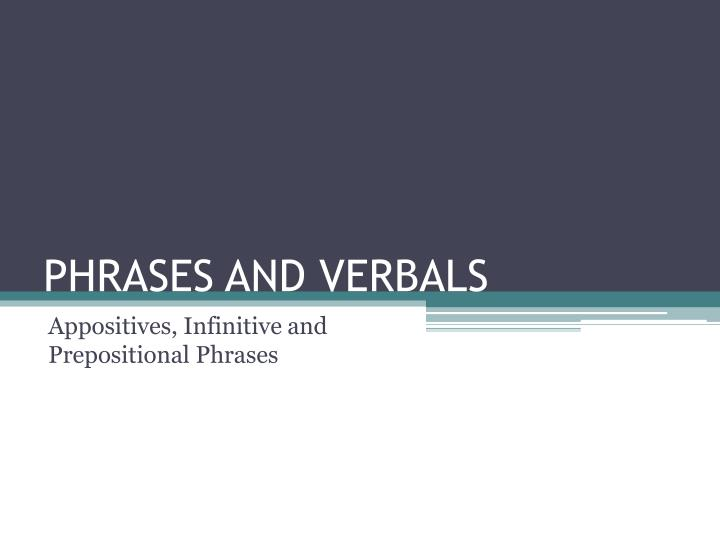 phrases and verbals n.