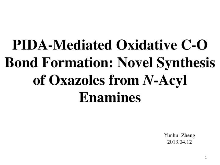 pida mediated oxidative c o bond formation novel synthesis of oxazoles from n acyl enamines n.