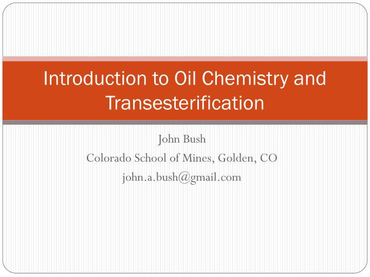 introduction to oil chemistry and transesterification n.
