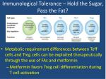 immunological tolerance hold the sugar pass the fat