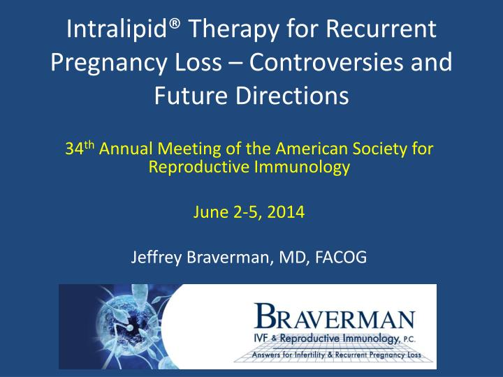 intralipid therapy for recurrent pregnancy loss controversies and future directions n.