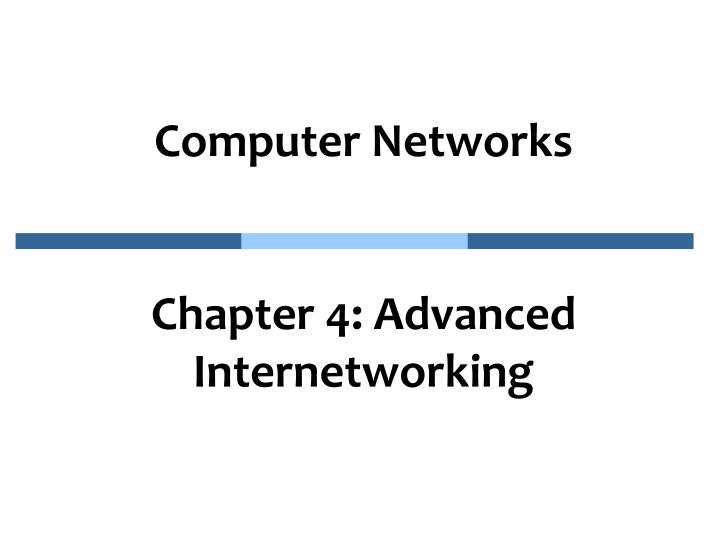 computer networks chapter 4 advanced internetworking n.