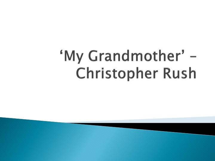 my grandmother christopher rush n.