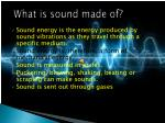 what is sound made of