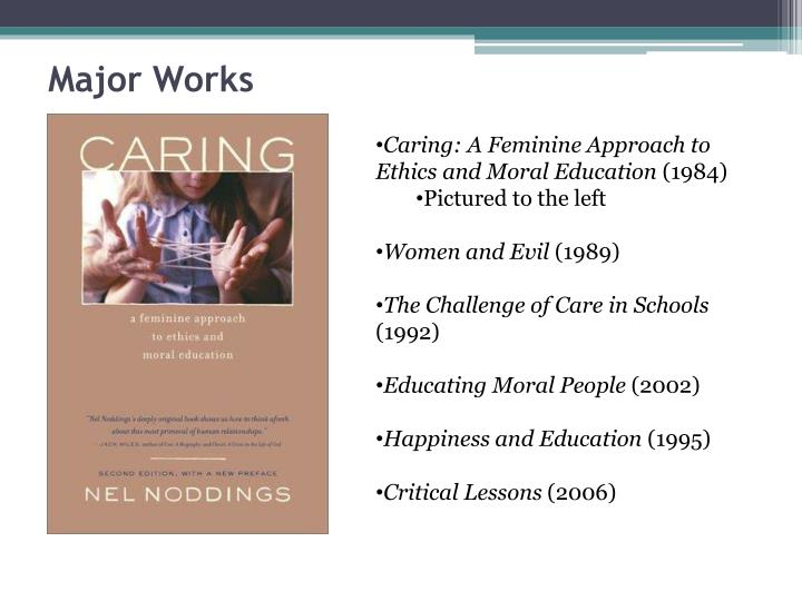 nel noddings caring a feminine approach to ethics