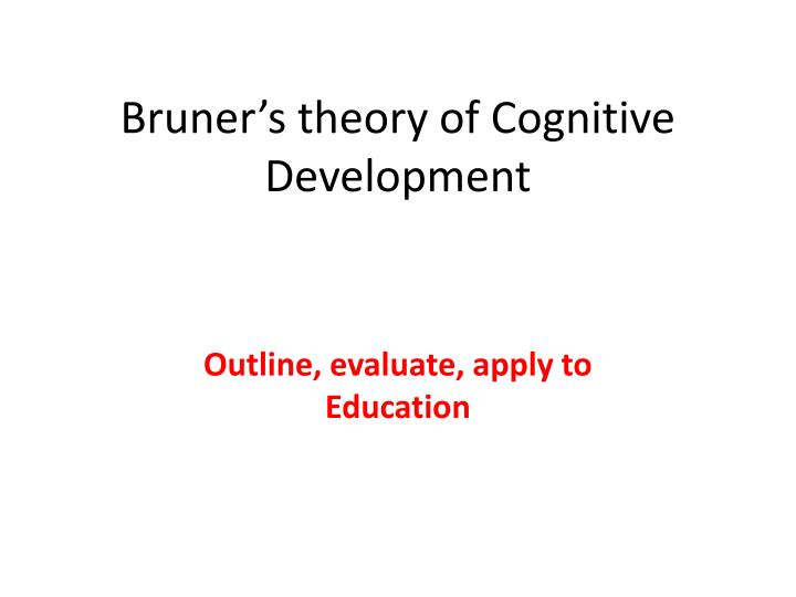 bruner s theory of cognitive development n.