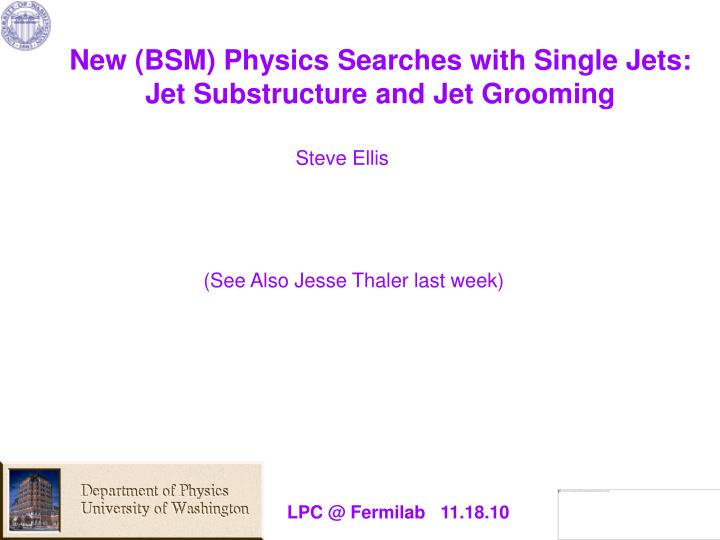new bsm physics searches with single jets jet substructure and jet grooming n.