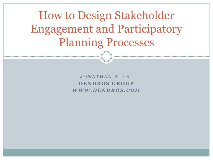 how to design stakeholder engagement and participatory planning processes n.