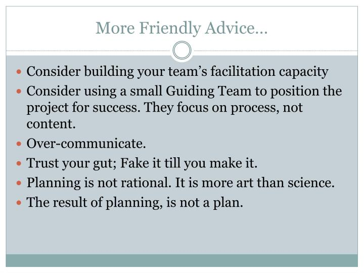 More Friendly Advice…