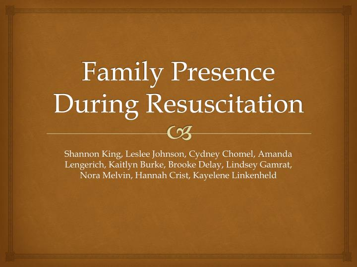 family presence during resuscitation n.