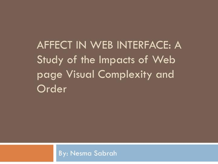 affect in web interface a study of the impacts of web page visual complexity and order n.