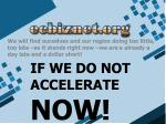 if we do not accelerate now