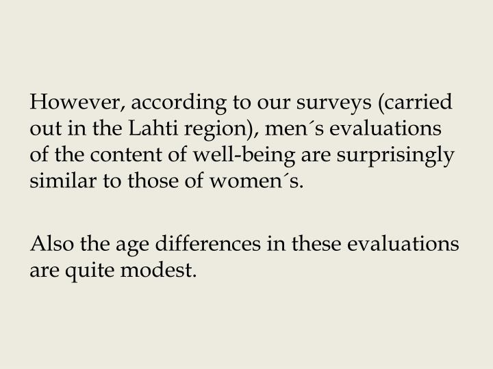 However, according to our surveys (carried out in the Lahti region), men´s