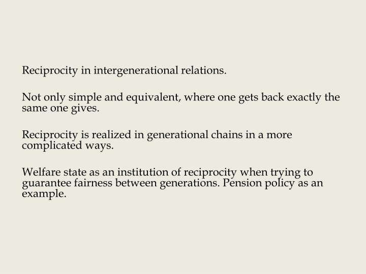 Reciprocity in intergenerational relations.