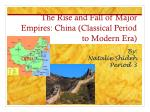 the rise and fall of major empires china classical period to modern era