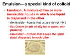emulsion a special kind of colloid
