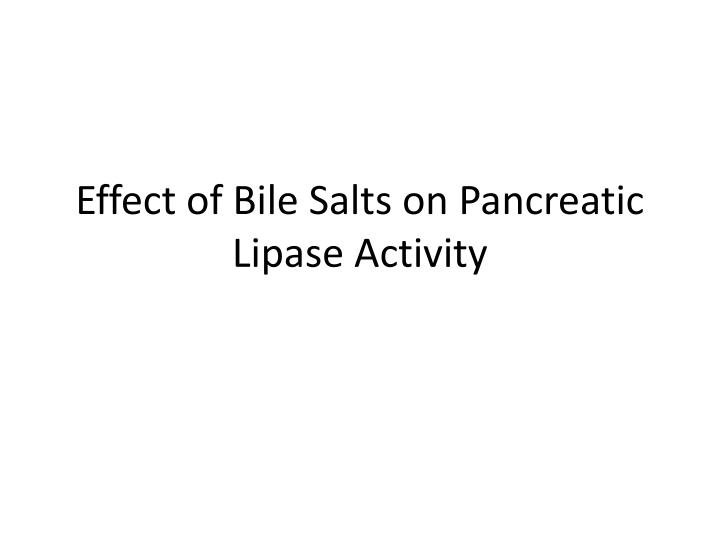 effect of bile salts on pancreatic lipase activity n.