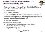 feature selection multivariate dts unbalanced training sets