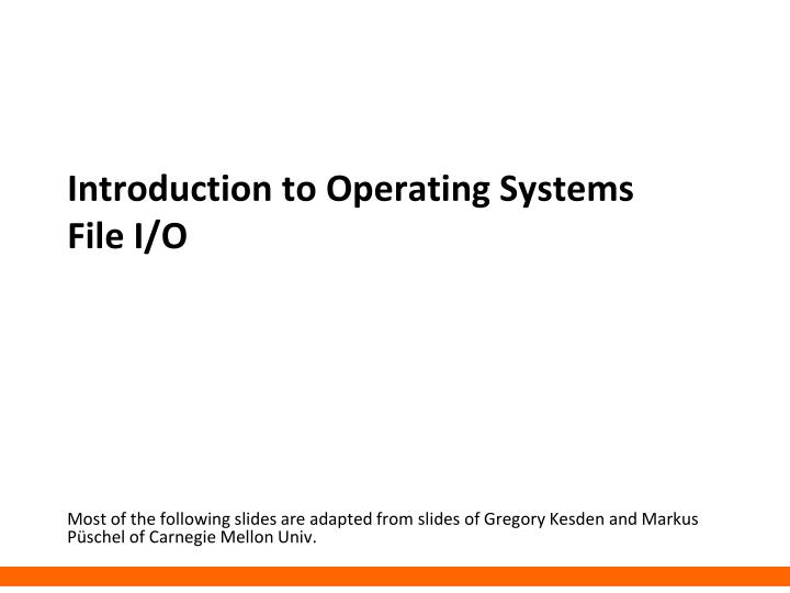 introduction to operating systems file i o n.