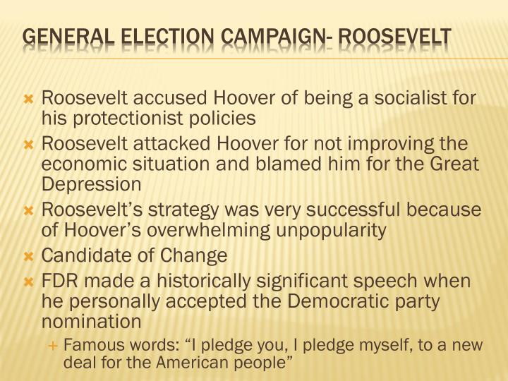 Roosevelt accused Hoover of being a socialist for his protectionist policies