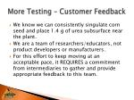 more testing customer feedback