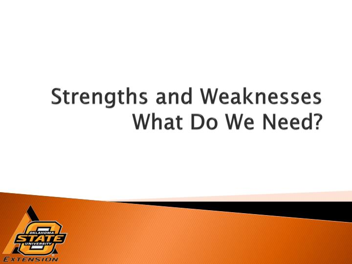 strengths and weaknesses what do we need n.