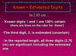 known estimated digits