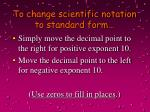 to change scientific notation to standard form