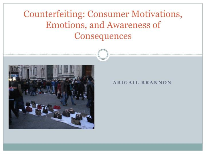 counterfeiting consumer motivations emotions and awareness of consequences n.