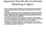 arguments that aia did not eliminate metallizing or egbert