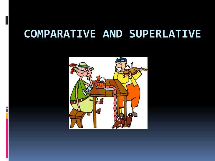 comparative and superlative n.
