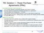 tec solution 1 power purchase agreements ppas