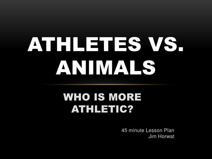 athletes vs animals n.