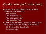 courtly love don t write down