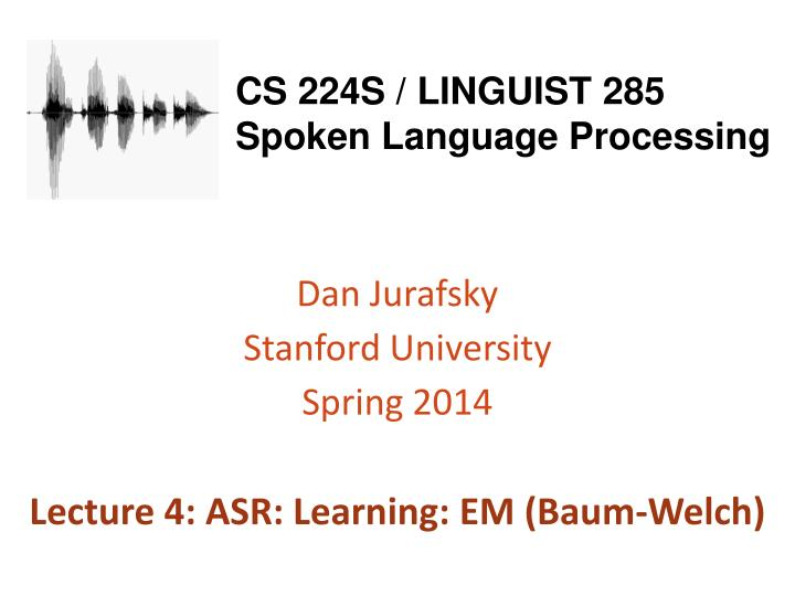 cs 224s linguist 285 spoken language processing n.