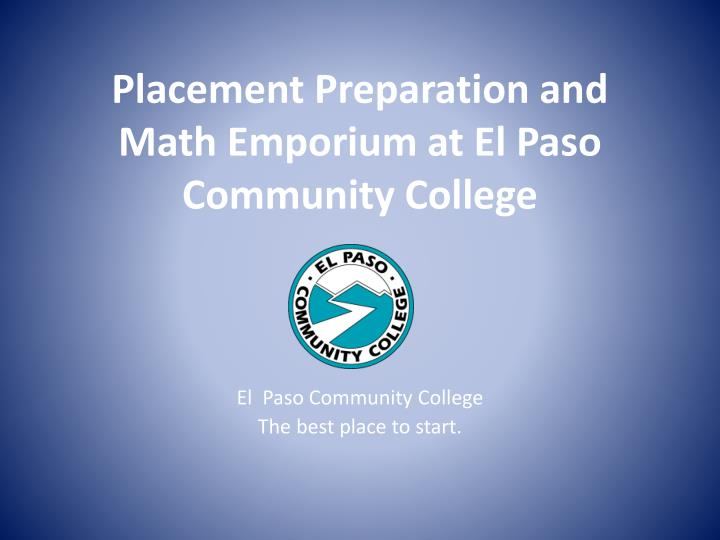 placement preparation and math emporium at el paso community college n.