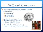 two types of measurements