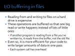 i o buffering in files