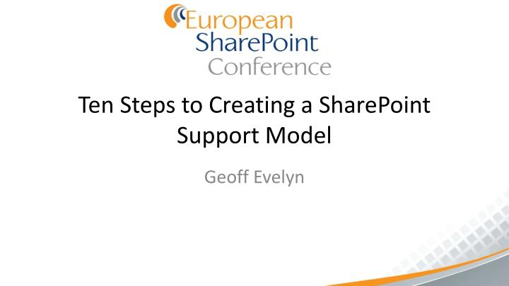 ten steps to creating a sharepoint support model n.