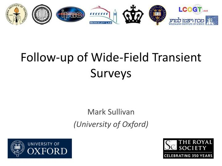 follow up of wide fi eld transient surveys n.