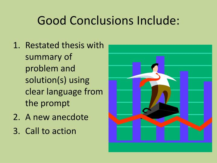 Good conclusions include