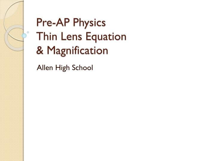 pre ap physics thin lens equation magnification n.