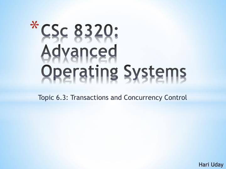 csc 8320 advanced operating systems n.