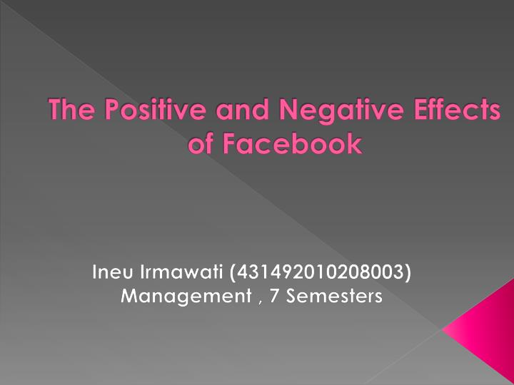 the positive and negative effects of facebook n.