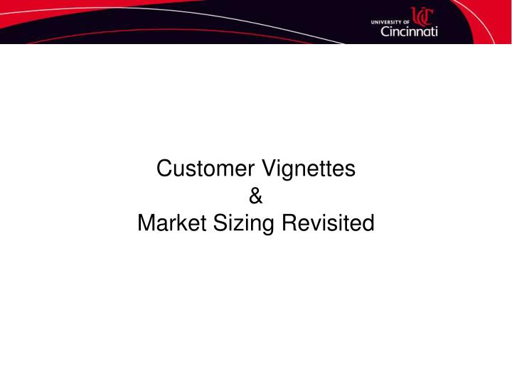 customer vignettes market sizing revisited n.