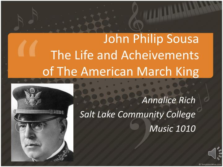 john philip sousa the life and acheivements of the american march king n.